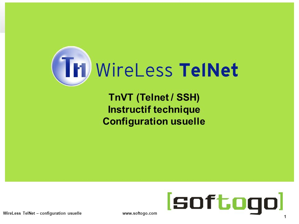 1 WireLess TelNet – configuration usuelle www.softogo.com TnVT (Telnet / SSH) Instructif technique Configuration usuelle
