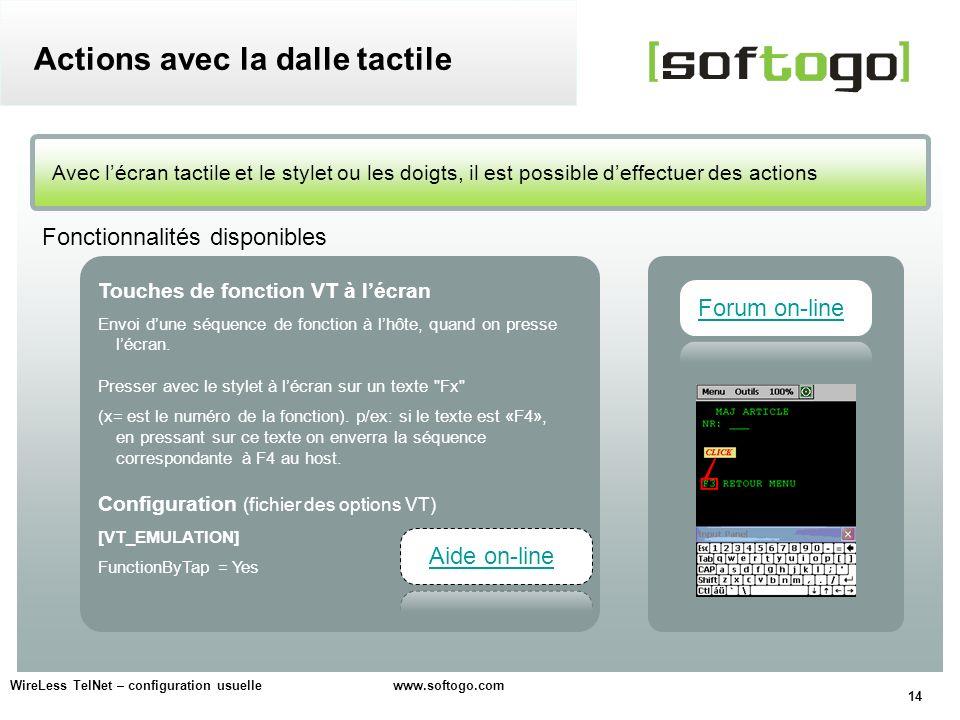 14 WireLess TelNet – configuration usuelle www.softogo.com Avec lécran tactile et le stylet ou les doigts, il est possible deffectuer des actions Acti
