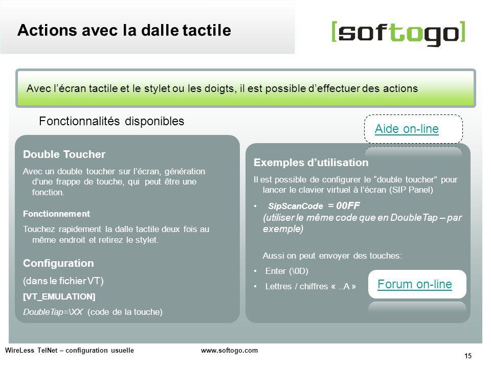 15 WireLess TelNet – configuration usuelle www.softogo.com Avec lécran tactile et le stylet ou les doigts, il est possible deffectuer des actions Acti