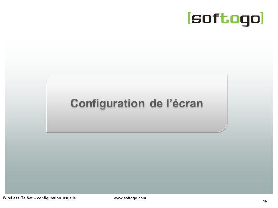 16 WireLess TelNet – configuration usuelle www.softogo.com