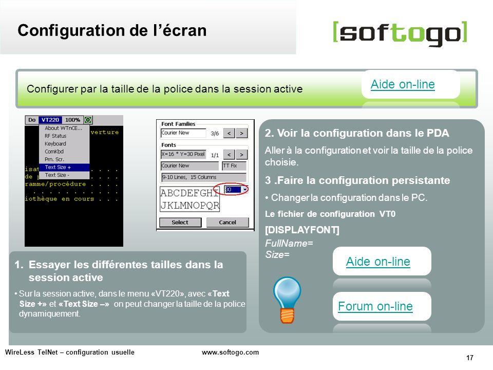 17 WireLess TelNet – configuration usuelle www.softogo.com Configurer par la taille de la police dans la session active Configuration de lécran 2. Voi