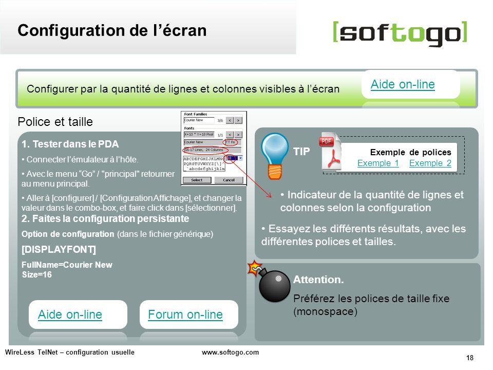 18 WireLess TelNet – configuration usuelle www.softogo.com Configurer par la quantité de lignes et colonnes visibles à lécran Configuration de lécran