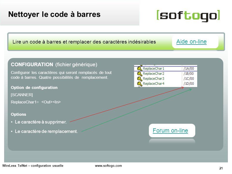 21 WireLess TelNet – configuration usuelle www.softogo.com Lire un code à barres et remplacer des caractères indésirables Nettoyer le code à barres CO