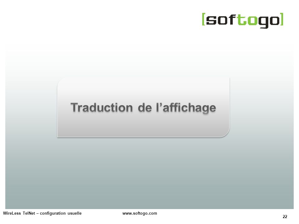 22 WireLess TelNet – configuration usuelle www.softogo.com