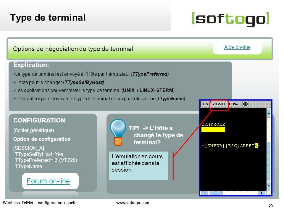 29 WireLess TelNet – configuration usuelle www.softogo.com Type de terminal Options de négociation du type de terminal CONFIGURATION (fichier génériqu