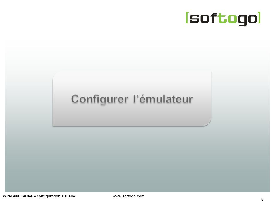6 WireLess TelNet – configuration usuelle www.softogo.com