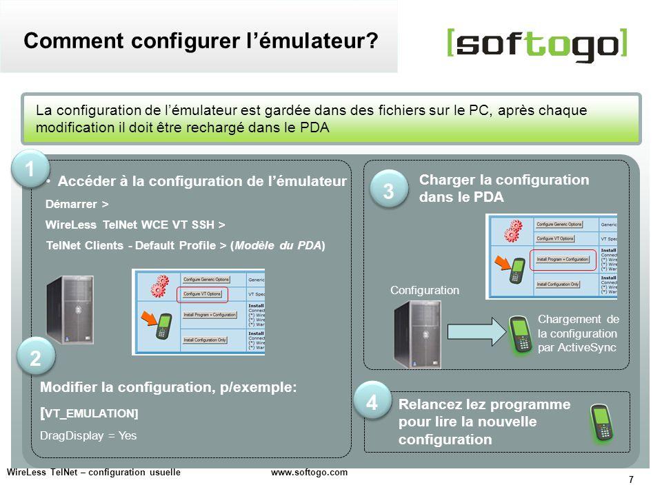 7 Accéder à la configuration de lémulateur Démarrer > WireLess TelNet WCE VT SSH > TelNet Clients - Default Profile > (Modèle du PDA) La configuration