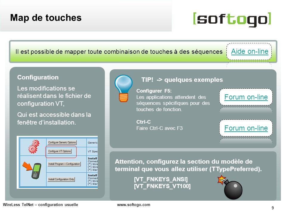 9 Il est possible de mapper toute combinaison de touches à des séquences Map de touches Configuration Les modifications se réalisent dans le fichier d