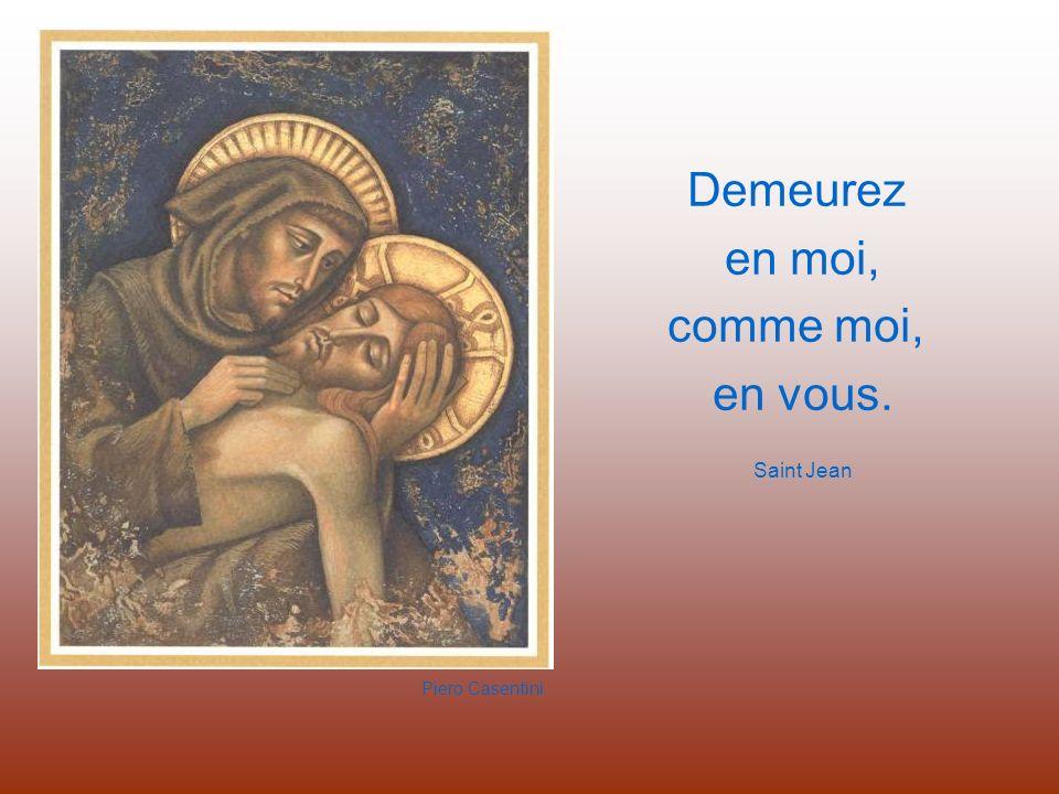Demeurez en moi, comme moi, en vous. Saint Jean Piero Casentini