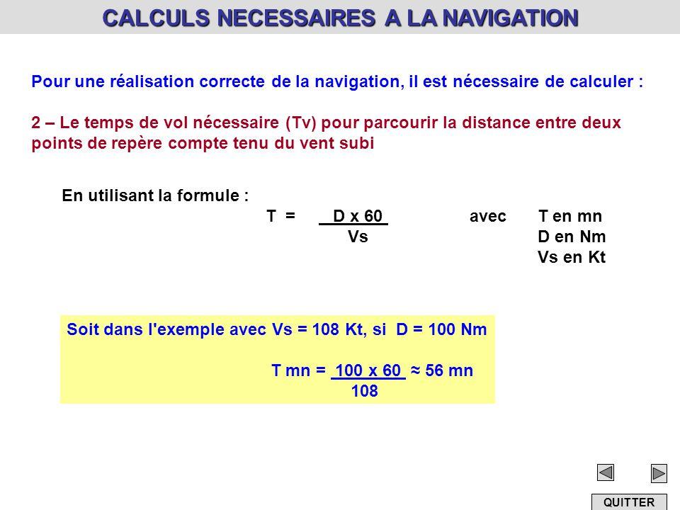 Pour une réalisation correcte de la navigation, il est nécessaire de calculer : 2 – Le temps de vol nécessaire (Tv) pour parcourir la distance entre d