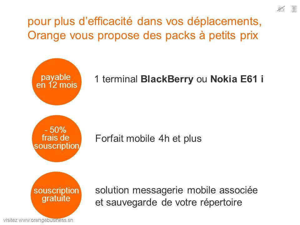 visitez www.orangebusiness.sn pour plus defficacité dans vos déplacements, Orange vous propose des packs à petits prix payable en 12 mois - 50% frais