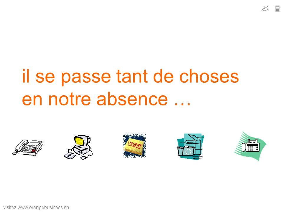 visitez www.orangebusiness.sn il se passe tant de choses en notre absence …