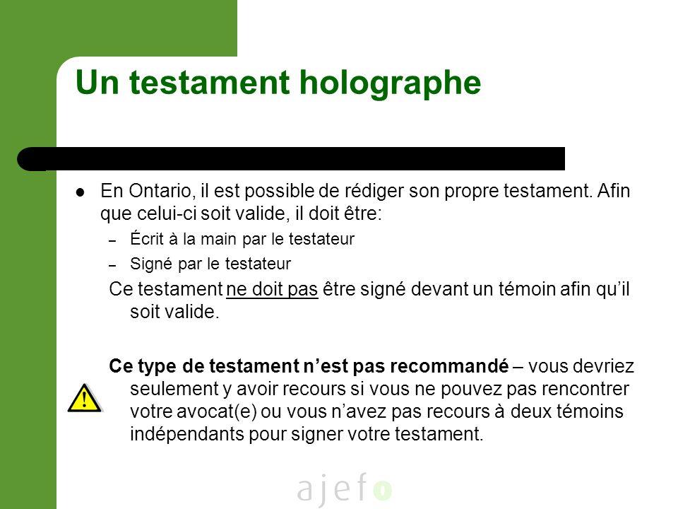 Un testament holographe En Ontario, il est possible de rédiger son propre testament.