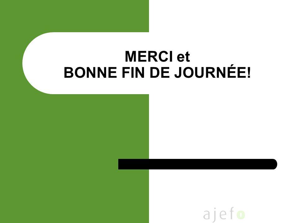 MERCI et BONNE FIN DE JOURNÉE!