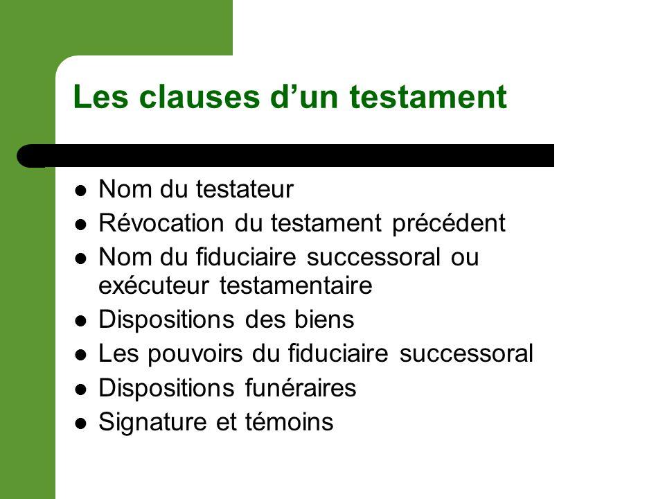 Nom & Révocation Écrire ses prénoms et noms En Ontario, tout nouveau testament révoque le testament antérieur.