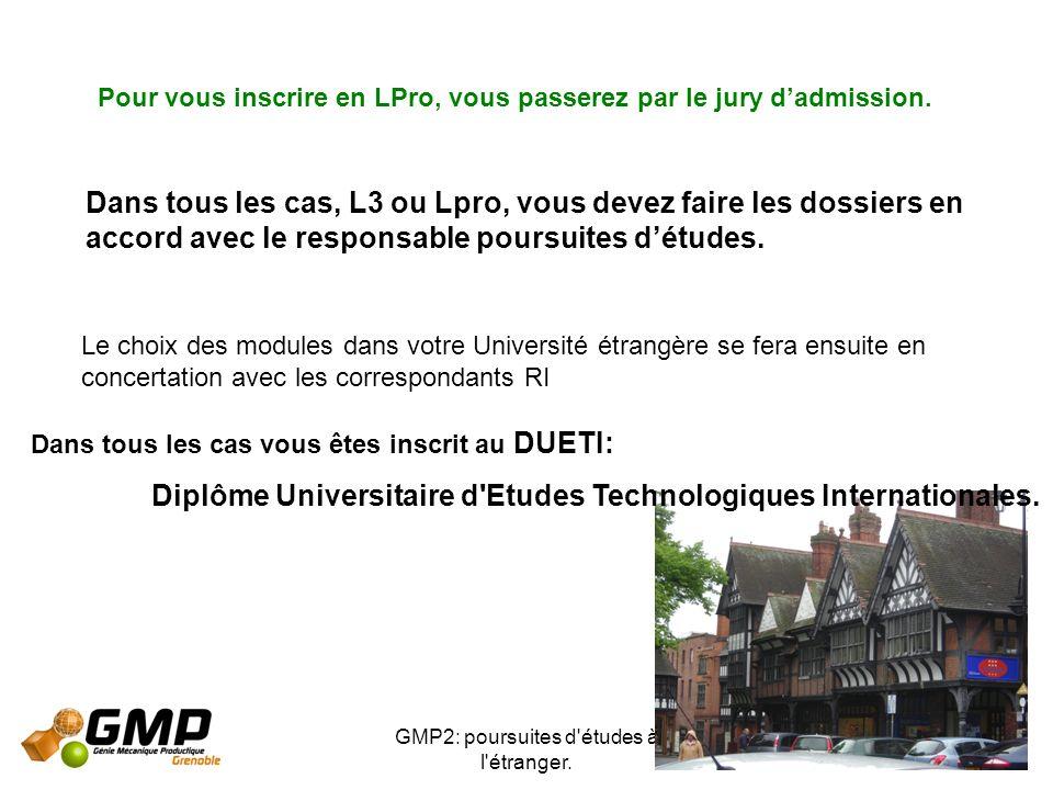 GMP2: poursuites d'études à l'étranger. 8 Le choix des modules dans votre Université étrangère se fera ensuite en concertation avec les correspondants