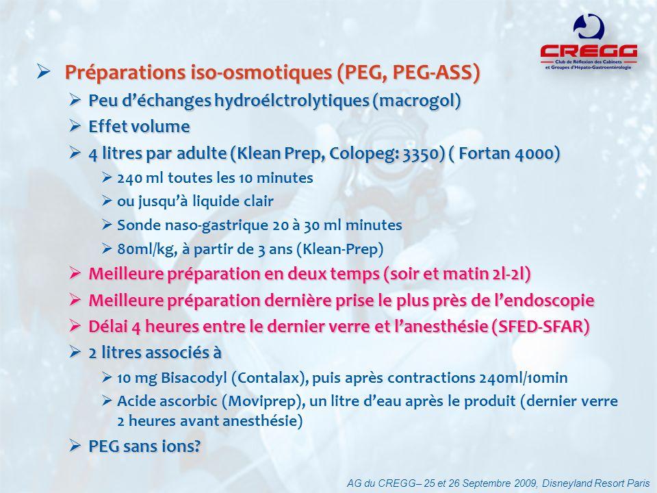 AG du CREGG– 25 et 26 Septembre 2009, Disneyland Resort Paris Préparations iso-osmotiques (PEG, PEG-ASS) Peu déchanges hydroélctrolytiques (macrogol)