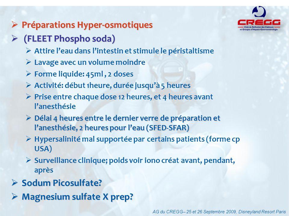 AG du CREGG– 25 et 26 Septembre 2009, Disneyland Resort Paris Préparations Hyper-osmotiques Préparations Hyper-osmotiques (FLEET Phospho soda) (FLEET