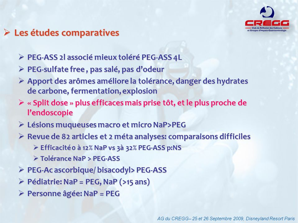 AG du CREGG– 25 et 26 Septembre 2009, Disneyland Resort Paris Les études comparatives Les études comparatives PEG-ASS 2l associé mieux toléré PEG-ASS