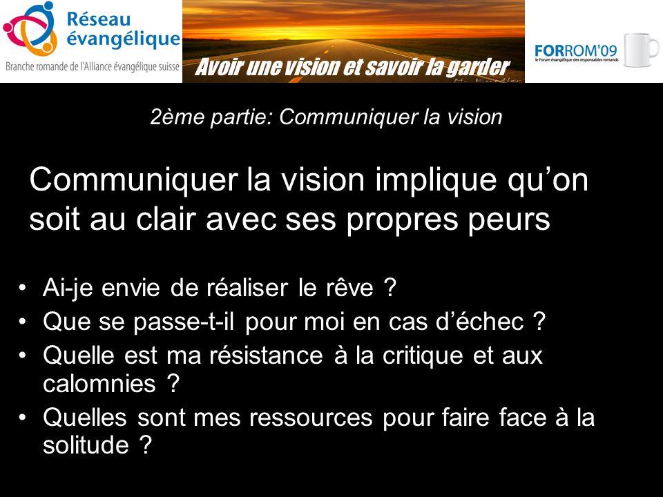 Avoir une vision et savoir la garder 2ème partie: Communiquer la vision Ai-je envie de réaliser le rêve .