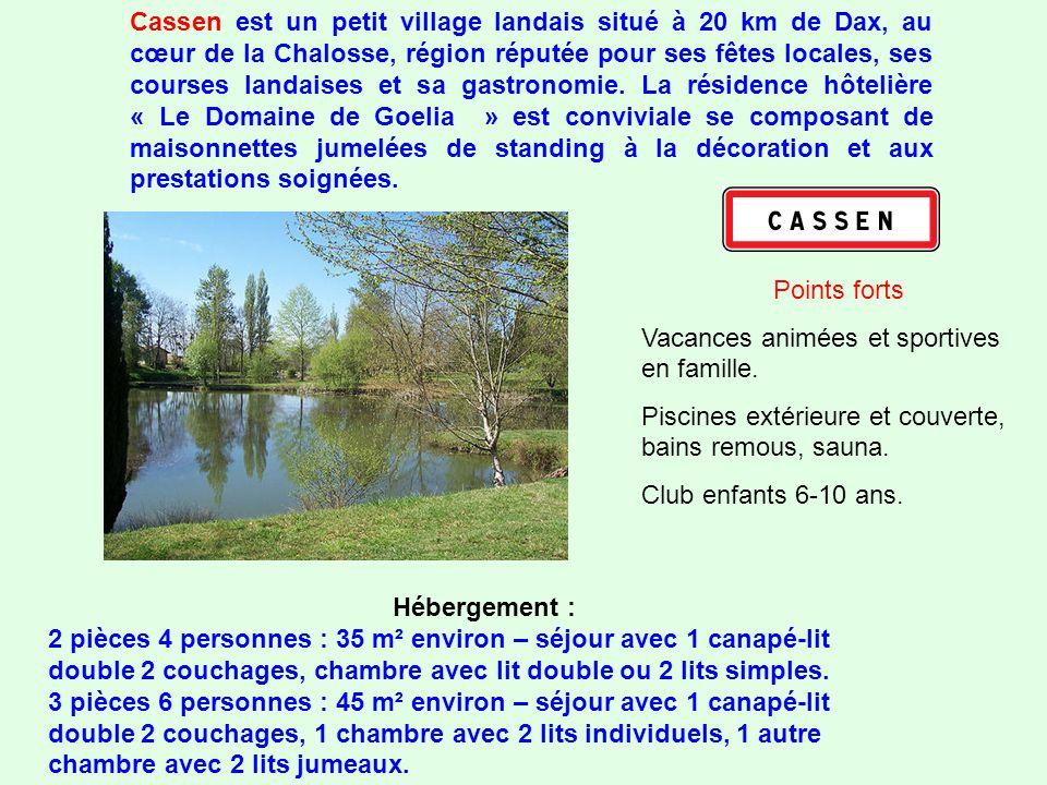 Cassen est un petit village landais situé à 20 km de Dax, au cœur de la Chalosse, région réputée pour ses fêtes locales, ses courses landaises et sa gastronomie.