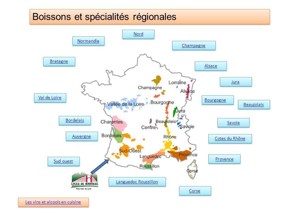 Boissons et spécialités régionales Val de Loire Bretagne Champagne Bourgogne Beaujolais Jura Provence Corse Languedoc Roussillon Bordelais Sud ouest A
