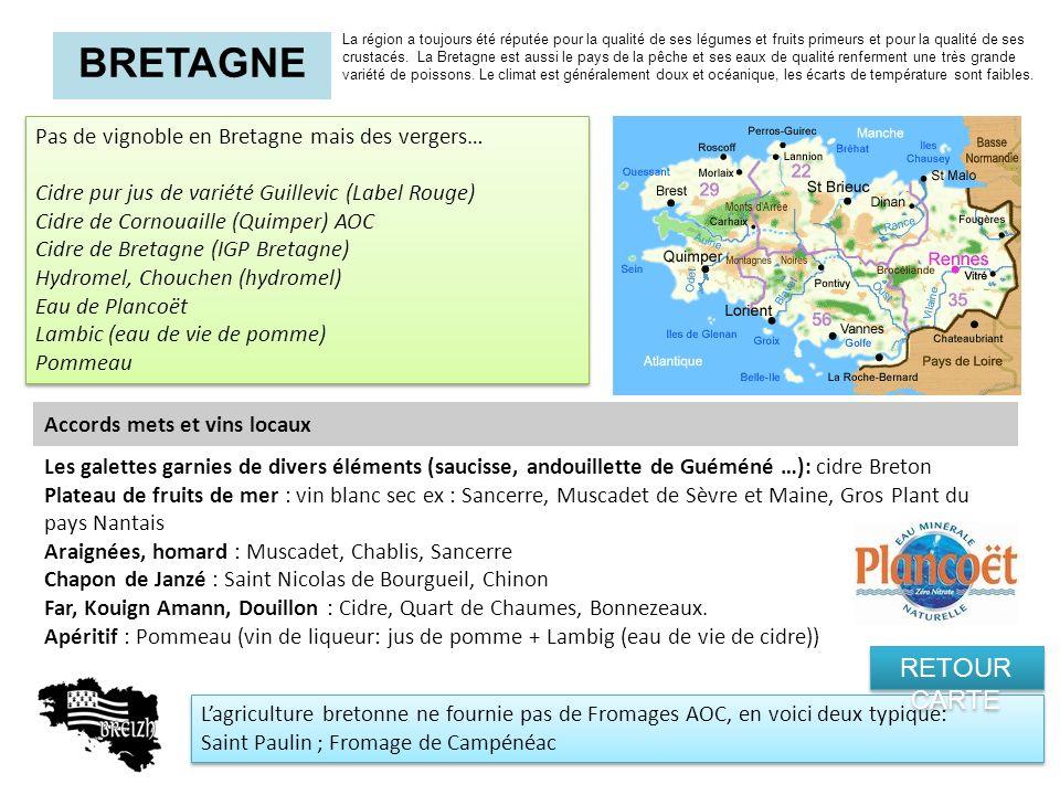 BRETAGNE Pas de vignoble en Bretagne mais des vergers… Cidre pur jus de variété Guillevic (Label Rouge) Cidre de Cornouaille (Quimper) AOC Cidre de Br