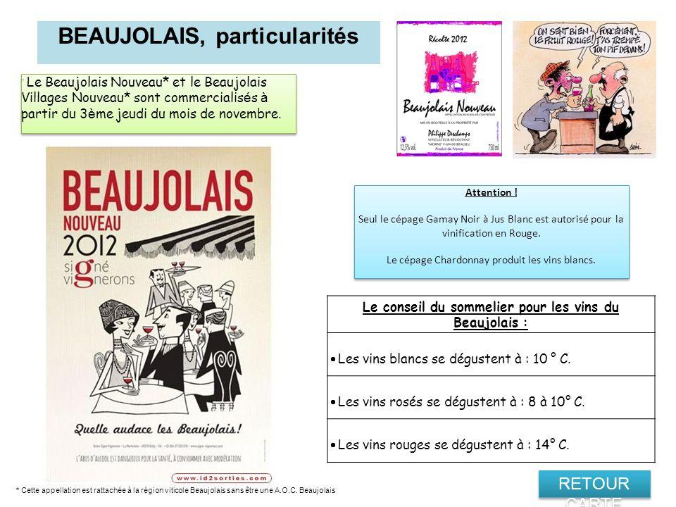 BEAUJOLAIS, particularités Le Beaujolais Nouveau* et le Beaujolais Villages Nouveau* sont commercialis é s à partir du 3 è me jeudi du mois de novembr