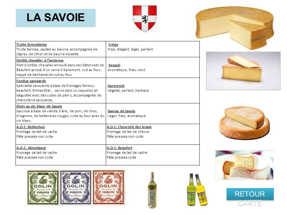 LA SAVOIE Truite Grenobloise Truite farinée, sautée au beurre, accompagnée de câpres, de citron et de beurre noisette Crépy Frais, élégant, léger, per