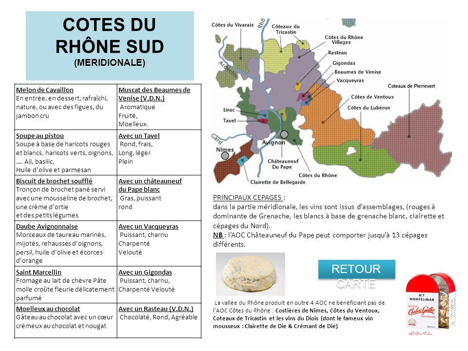 COTES DU RHÔNE SUD (MERIDIONALE) PRINCIPAUX CEPAGES : dans la partie méridionale, les vins sont issus dassemblages, (rouges à dominante de Grenache, l