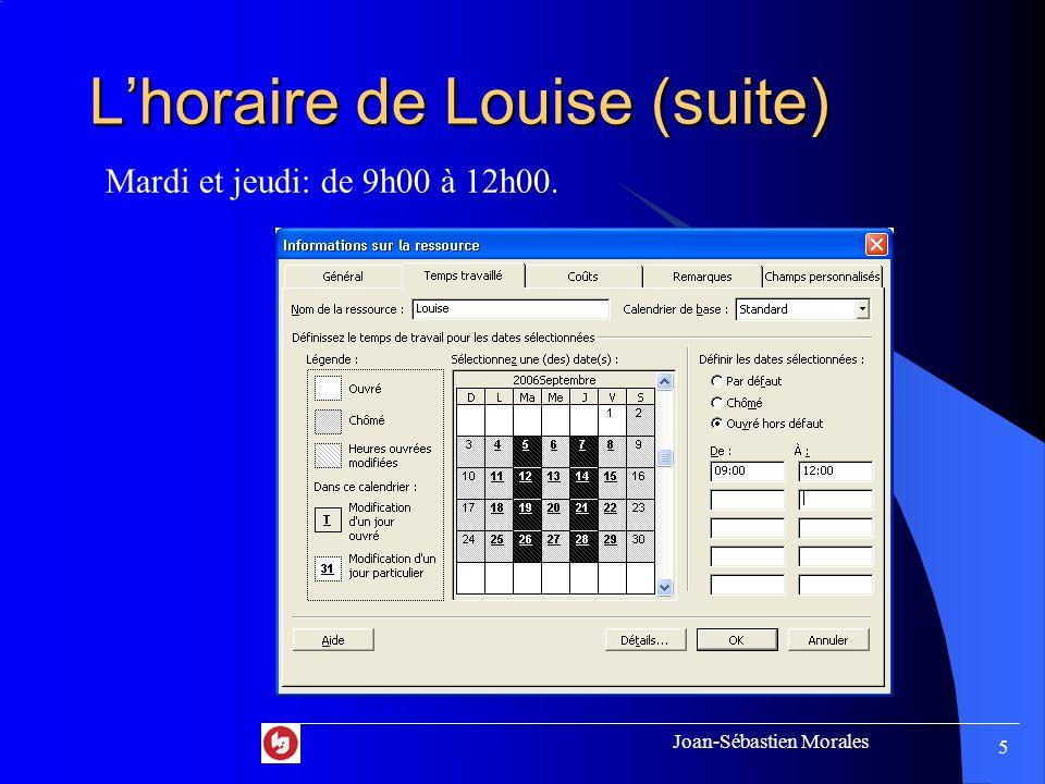 Joan-Sébastien Morales 4 Lhoraire de Louise Lundi, mercredi et vendredi: non-disponible.