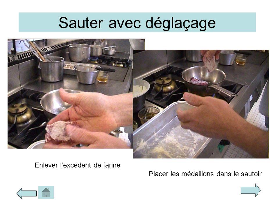 Sauter avec déglaçage Enlever lexcédent de farine Placer les médaillons dans le sautoir