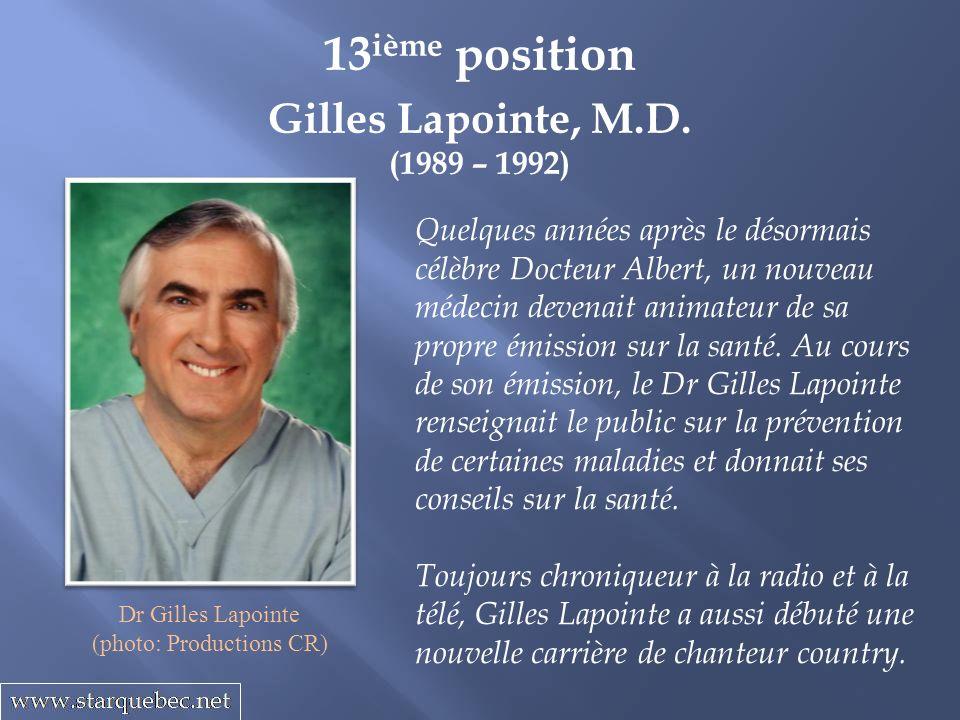 Gilles Lapointe, M.D. (1989 – 1992) 13 ième position Quelques années après le désormais célèbre Docteur Albert, un nouveau médecin devenait animateur