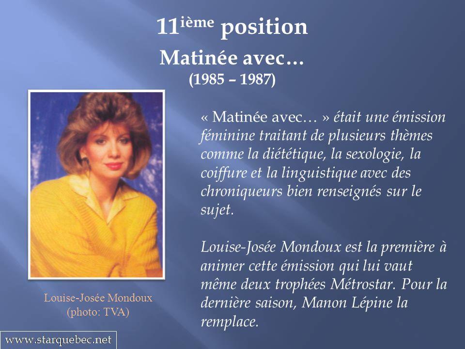 Maman Dion (1999 – 2003) 10 ième position Mère de Claudette et Céline, Thérèse Dion fait ses débuts comme animatrice de télévision avec une émission quotidienne de cuisine où elle présentait ses recettes avec son co- animateur, Éric Salvail.