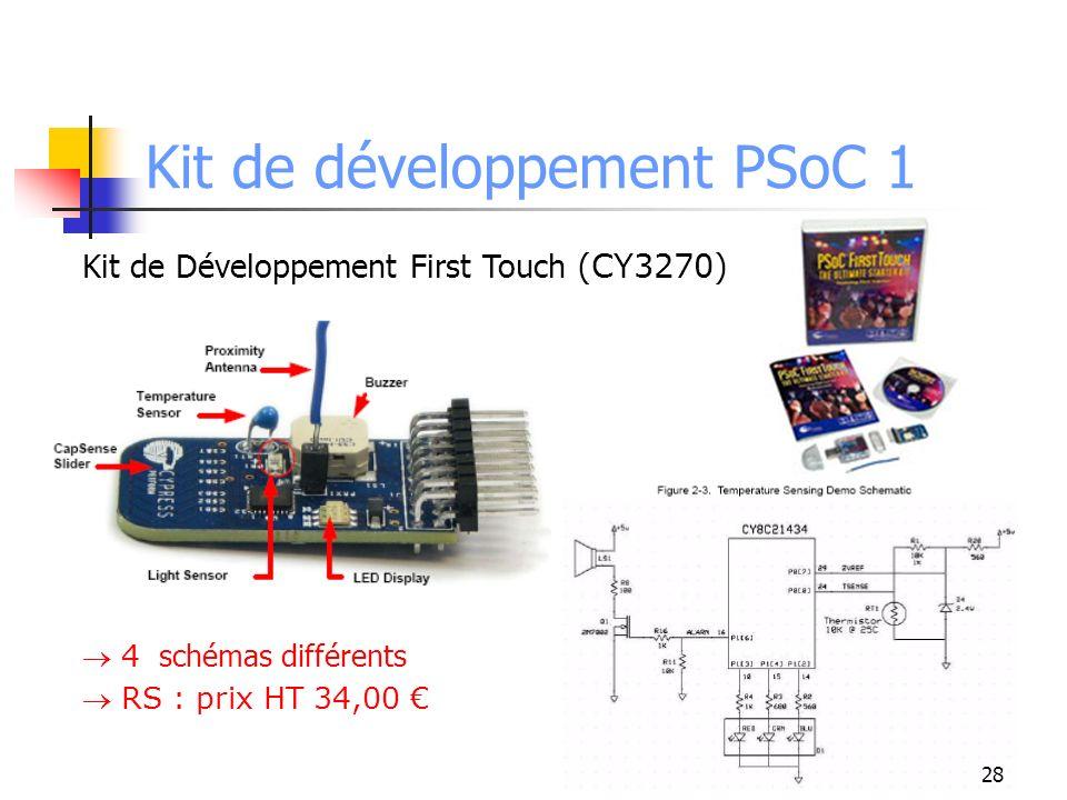 Kit de développement PSoC 1 Kit de Développement First Touch (CY3270) 4 schémas différents RS : prix HT 34,00 28