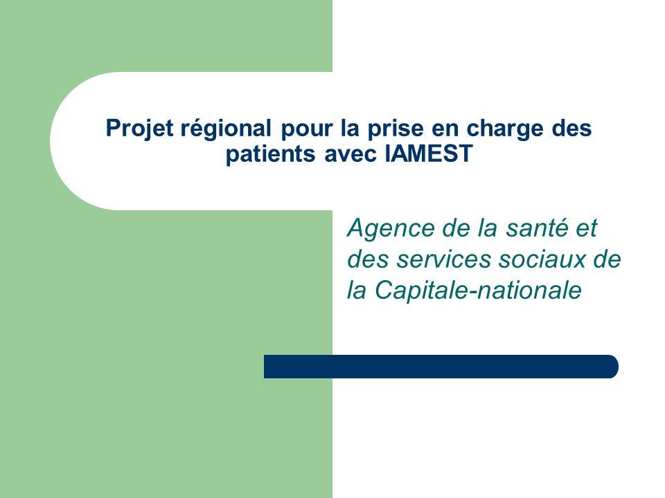 Projet régional pour la prise en charge des patients avec IAMEST Agence de la santé et des services sociaux de la Capitale-nationale