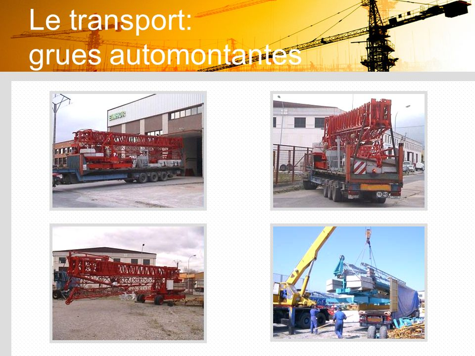 Le transport: grues automontantes