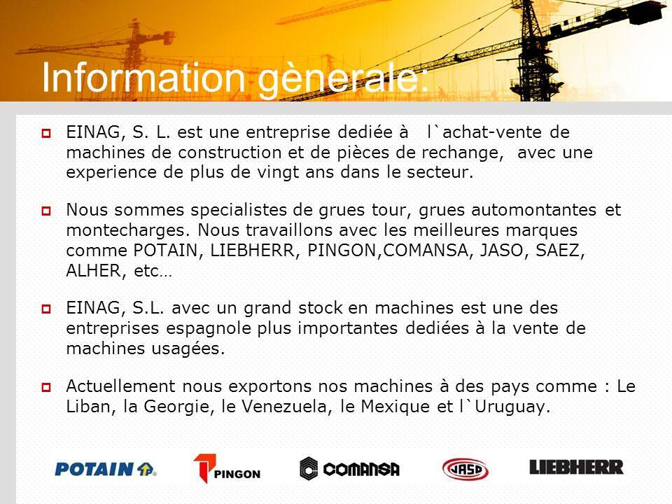 Information gènerale: EINAG, S. L. est une entreprise dediée à l`achat-vente de machines de construction et de pièces de rechange, avec une experience