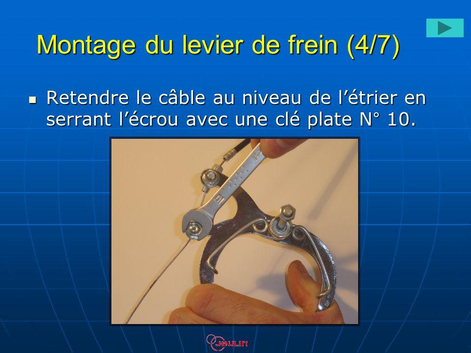 Montage du levier de frein (4/7) Retendre le câble au niveau de létrier en serrant lécrou avec une clé plate N° 10. Retendre le câble au niveau de lét