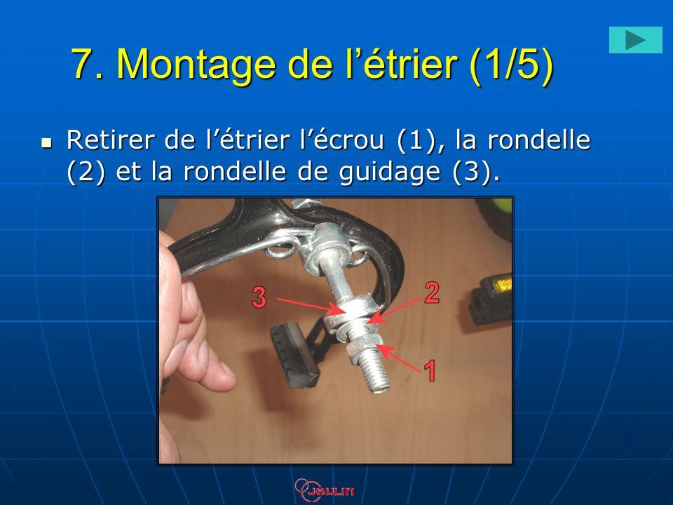 7. Montage de létrier (1/5) Retirer de létrier lécrou (1), la rondelle (2) et la rondelle de guidage (3). Retirer de létrier lécrou (1), la rondelle (