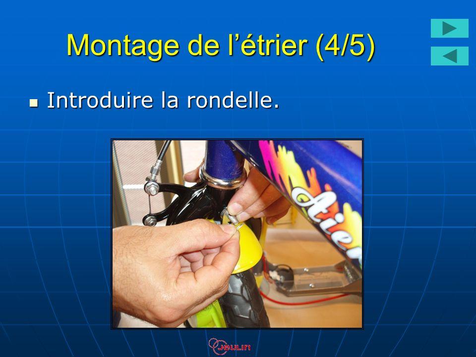Montage de létrier (4/5) Introduire la rondelle. Introduire la rondelle.