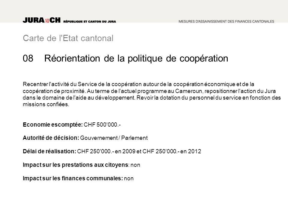 Carte de l'Etat cantonal Réorientation de la politique de coopération Recentrer l'activité du Service de la coopération autour de la coopération écono