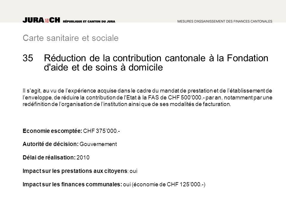 Carte sanitaire et sociale Réduction de la contribution cantonale à la Fondation d'aide et de soins à domicile Il s'agit, au vu de lexpérience acquise