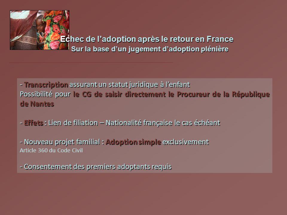 - Transcription assurant un statut juridique à lenfant Possibilité pour le CG de saisir directement le Procureur de la République de Nantes - Effets :