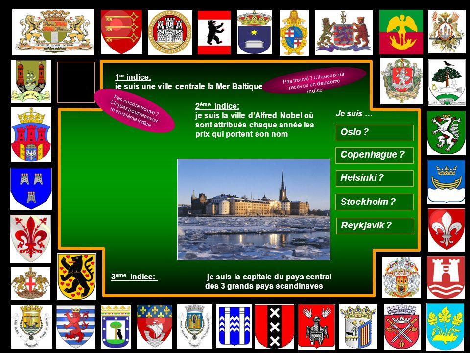 Oslo ? Copenhague ? Helsinki ? Stockholm ? Reykjavik ? Je suis … 1 er indice: je suis une ville centrale la Mer Baltique. Pas trouvé ? Cliquez pour re