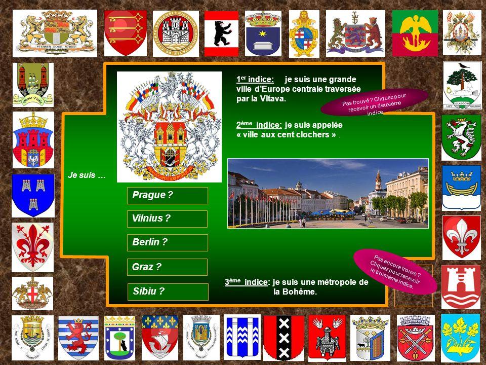 1 er indice: je suis une grande ville dEurope centrale traversée par la Vltava. Pas trouvé ? Cliquez pour recevoir un deuxième indice. 2 ème indice: j