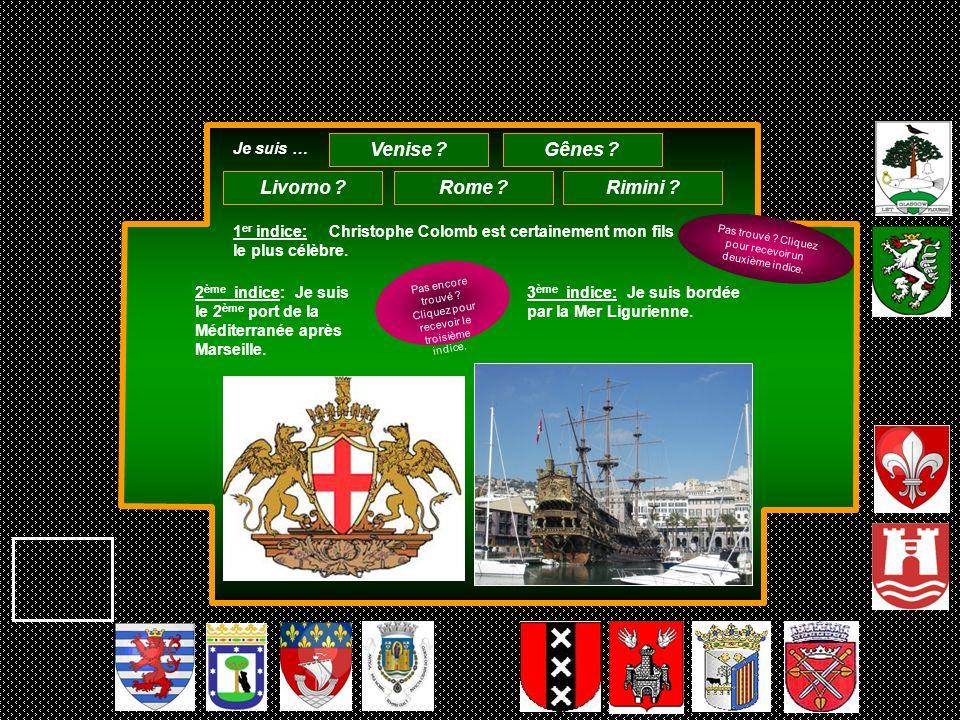 1 er indice: Christophe Colomb est certainement mon fils le plus célèbre. 2 ème indice: Je suis le 2 ème port de la Méditerranée après Marseille. 3 èm