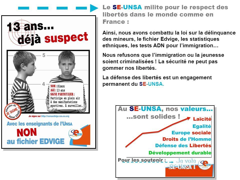Le SE-UNSA milite pour le respect des libertés dans le monde comme en France : Ainsi, nous avons combattu la loi sur la délinquance des mineurs, le fi