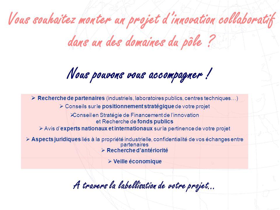 Vous souhaitez monter un projet dinnovation collaboratif dans un des domaines du pôle .