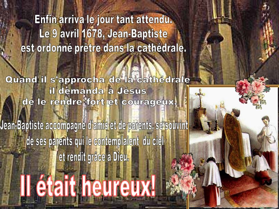 Tandis que Jean-Baptiste soccupait de ses frères, il entendait toujours en lui la voix de Jésus lui disant: Suis-moi.